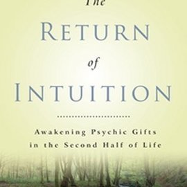 OMEN The Return of Intuition:Awakening Psychic Gifts in the Second Half of Life
