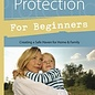 Llewellyn Worldwide Psychic Protection for Beginners: Creating a Safe Haven for Home & Family