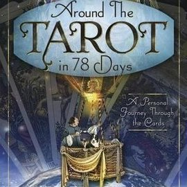 Llewellyn Worldwide Around the Tarot in 78 Days: A Personal Journey Through the Cards