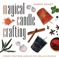 Llewellyn Worldwide Magical Candle Crafting: Create Your Own Candles for Spells & Rituals