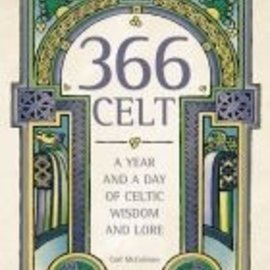 Red Wheel / Weiser 366 Celt: A Year and a Day of Celtic Wisdom and Lore