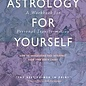 OMEN Astrology for Yourself: How to Understand and Interpret Your Own Birth Chart: A Workbook for Personal Transformation (Workbook)