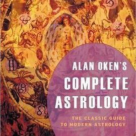 Red Wheel / Weiser Alan Oken's Complete Astrology: The Classic Guide to Modern Astrology