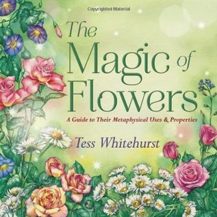 Llewellyn Worldwide The Magic of Flowers: A Guide to Their Metaphysical Uses & Properties