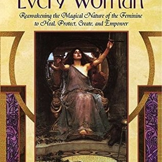 OMEN Witch in Every Woman: Reawakening the Magical Nature of the Feminine to Heal, Protect, Create, and Empower