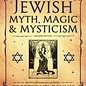 Llewellyn Worldwide The Encyclopedia of Jewish Myth, Magic and Mysticism (Revised, Expanded)
