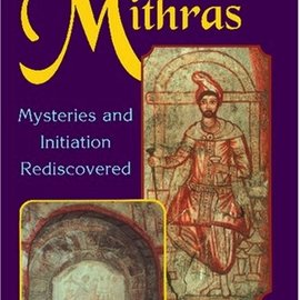 Red Wheel / Weiser Mithras: Mysteries and Initiation Rediscovered