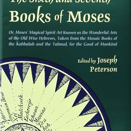 OMEN The Sixth and Seventh Books of Moses: Or Moses' Magical Spirit-Art Known as the Wonderful Arts of the Old Wise Hebrews, Taken from the Mosaic Books of the
