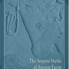 Red Wheel / Weiser The Serpent Myths of Ancient Egypt