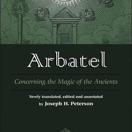 OMEN Arbatel: Concerning the Magic of Ancients: Original Sourcebook of Angel Magic