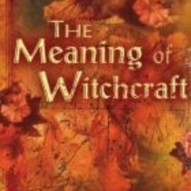 Red Wheel / Weiser The Meaning of Witchcraft