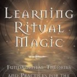 Red Wheel / Weiser Learning Ritual Magic: Fundamental Theory and Practice for the Solitary Apprentice
