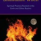 OMEN The Shamanic Witch: Spiritual Practice Rooted in the Earth and Other Realms
