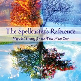 Red Wheel / Weiser The Spellcaster's Reference: Magickal Timing for the Wheel of the Year