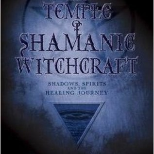 Llewellyn Worldwide The Temple of Shamanic Witchcraft: Shadows, Spirits and the Healing Journey