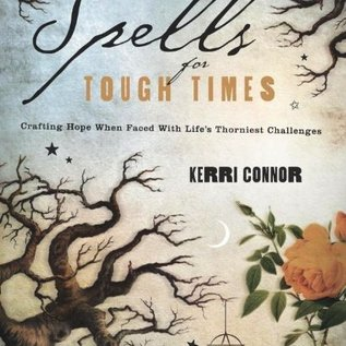 Llewellyn Worldwide Spells for Tough Times: Crafting Hope When Faced with Life's Thorniest Challenges