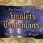 Llewellyn Worldwide The Complete Book of Amulets & Talismans the Complete Book of Amulets & Talismans