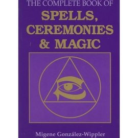 Llewellyn Worldwide The Complete Book of Spells, Ceremonies and Magic