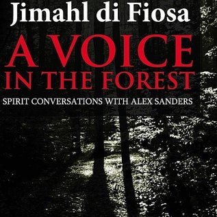 OMEN A Voice in the Forest: Spirit Conversations with Alex Sanders