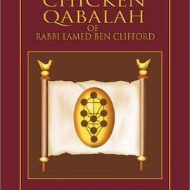 Red Wheel / Weiser The Chicken Qabalah of Rabbi Lamed Ben Clifford: Dilettante's Guide to What You Do and Do Not Know to Become a Qabalist