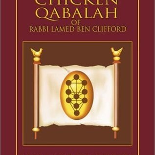 OMEN The Chicken Qabalah of Rabbi Lamed Ben Clifford: Dilettante's Guide to What You Do and Do Not Know to Become a Qabalist