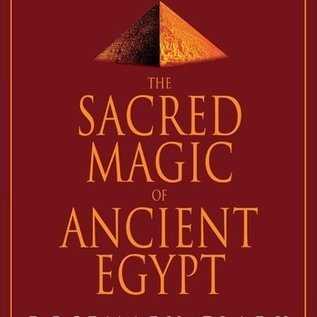 Llewellyn Worldwide The Sacred Magic of Ancient Egypt: The Spiritual Practice Restored