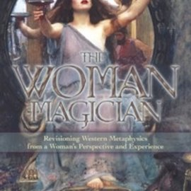 OMEN The Woman Magician: Revisioning Western Metaphysics from a Woman's Perspective and Experience