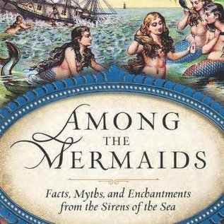 OMEN Among the Mermaids: Facts, Myths, and Enchantments from the Sirens of the Sea