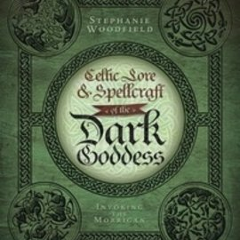 Llewellyn Worldwide Celtic Lore & Spellcraft of the Dark Goddess: Invoking the Morrigan