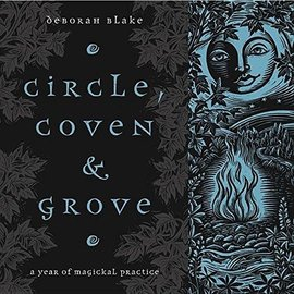 Llewellyn Worldwide Circle, Coven & Grove: A Year of Magickal Practice