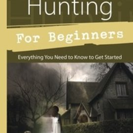 Llewellyn Worldwide Ghost Hunting for Beginners: Everything You Need to Know to Get Started