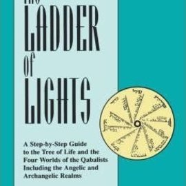 OMEN Ladder of Lights: A Step-By-Step Guide to the Tree of Life and the Four Worlds of the Qabalists, Including the Angelic and Archangelic R