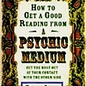 OMEN How to Get a Good Reading from a Psychic Medium: Get the Most Out of Your Contact with the Other Side
