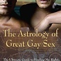 OMEN The Astrology of Great Gay Sex: The Ulitmate Guide to Finding Mr. Right and Avoiding Mr. Wrong