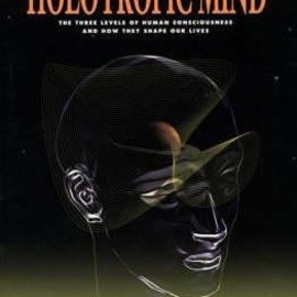 OMEN Holotropic Mind: The Three Levels of Human Consciousness and How They Shape Our Lives