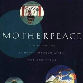 OMEN Motherpeace: A Way to the Goddess Through Myth, Art, and Tarot (Revised)