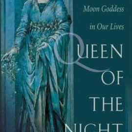 OMEN Queen of the Night: The Celtic Moon Goddess in Our Lives