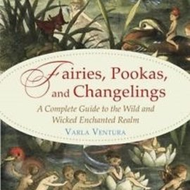 OMEN Fairies, Pookas, and Changelings: A Complete Guide to the Wild and Wicked Enchanted Realm