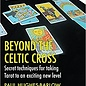 OMEN Beyond the Celtic Cross: Secret Techniques for Taking Tarot to an Exciting New Level