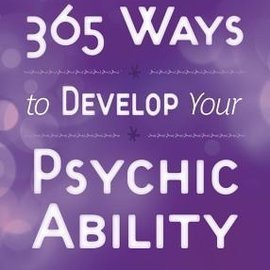 OMEN 365 Ways to Develop Your Psychic Ability: Simple Tools to Increase Your Intuition & Clairvoyance