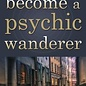 OMEN Become a Psychic Wanderer: Expand Your Mind & Soul Through Travel