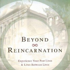 OMEN Beyond Reincarnation: Experience Your Past Lives & Lives Between Lives
