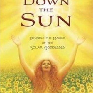 OMEN Drawing Down the Sun: Rekindle the Magick of the Solar Goddesses