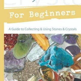 OMEN Crystals for Beginners: A Guide to Collecting & Using Stones & Crystals