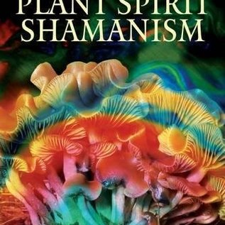 OMEN Plant Spirit Shamanism: Traditional Techniques for Healing the Soul