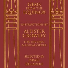 OMEN Gems from the Equinox: Instructions by Aleister Crowley for His Own Magical Order