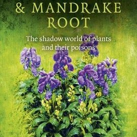OMEN Pagan Portals - By Wolfsbane & Mandrake Root: The Shadow World of Plants and Their Poisons