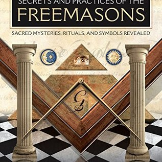 OMEN Secrets and Practices of the Freemasons: Sacred Mysteries, Rituals and Symbols Revealed