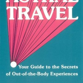 OMEN Astral Travel: Your Guide to the Secrets of Out-Of-The-Body Experiences (Revised)