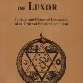 OMEN Hermetic Brotherhood of Luxor: Initiatic and Historical Documents of an Order of Practical Occultism (Revised)